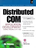 img - for Distributed Com Application Development Using Visual C++ 6.0 with CDROM (Prentice Hall Series on Microsoft Technologies) book / textbook / text book