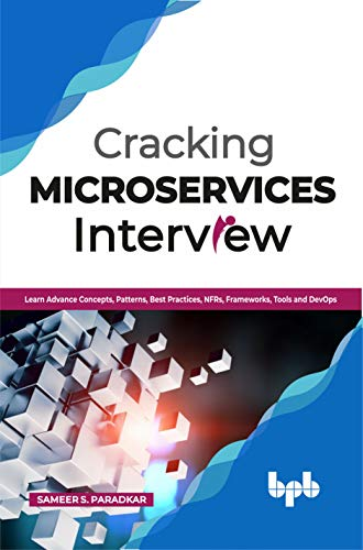 Cracking Microservices Interview: Learn Advance Concepts, Patterns, Best Practices, NFRs, Frameworks, Tools and DevOps (English Edition) (Web Service Versioning Best Practices)