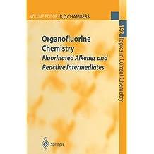 Organofluorine Chemistry: Fluorinated Alkenes and Reactive Intermediates
