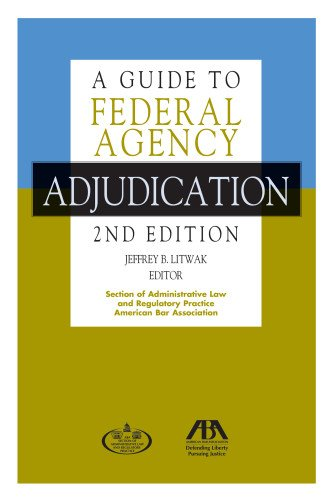 A Guide To Federal Agency Adjudication