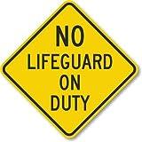 No Lifeguard On Duty Sign, 10'' x 10''