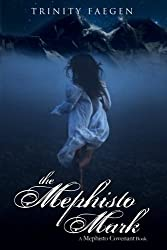 The Mephisto Mark: The Redemption of Phoenix (The Mephisto Covenant Series) (Volume 3)