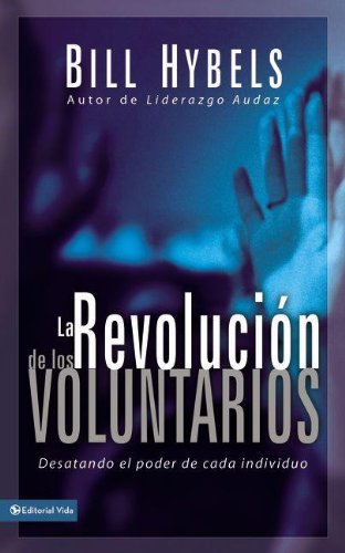 La Revolucion de los Voluntarios (The Volunteer Revolution: Unleashing the Power of Everybody) (Spanish Edition)