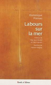 Labours sur la mer : Questions autour de notre héritage culturel et spirituel par Dominique Ponnau