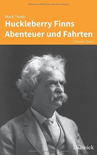 Huckleberry Finns Abenteuer und Fahrten (German Edition)