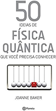 50 ideias de física quântica que você precisa conh