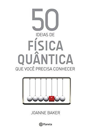 50 Ideias de Física Quântica