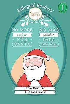 No Más Galletas para Papá Noel No More Cookies for Santa: Bilingual Easy Reader Level 1 - Children's Picture Book (Bilingual Readers™) by [Bustillo, Rosa]
