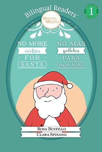 No Más Galletas para Papá Noel No More Cookies for Santa: Bilingual Easy Reader Level 1  Children#039s Picture Book Bilingual Readers™