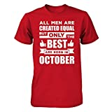 TeeCentury Men's All Men Are Created Equal But Only The Best Are Born In October Shirt Gildan - Short Sleeve Tee (Red, M)