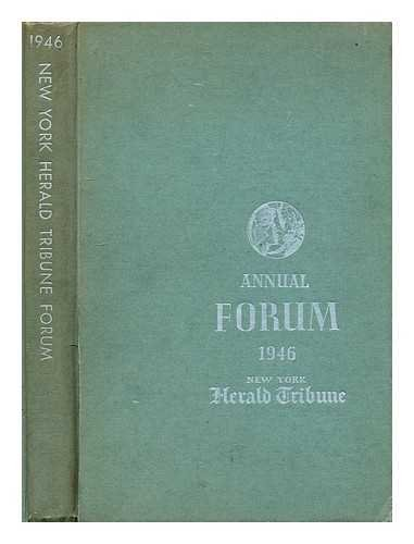 (The struggle for justice as a world force : report of the New York Herald Tribune annual forum at the Waldorf-Astoria, New York City, Oct. 28, 29, and 30, 1946)
