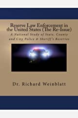 Reserve Law Enforcement in the United States (The Re-Issue): A National Study of State, County and City Police & Sheriff's Reserves