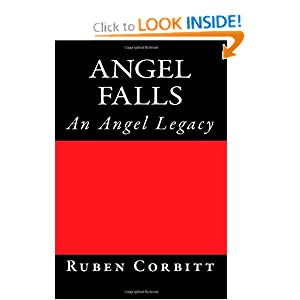 Angel Falls: An Angel Legacy (The Angel Legacies) (Volume 1) Ruben C Corbitt
