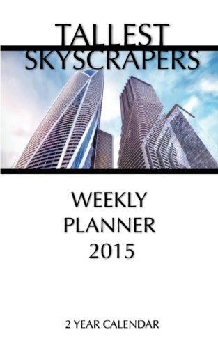(Tallest Skyscrapers Weekly Planner 2015: 2 Year)