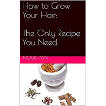 How to Grow Your Hair: The Only Recipe You Need