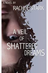 A Veil of Shattered Dreams by Rachel Stark (2013-01-10) Paperback