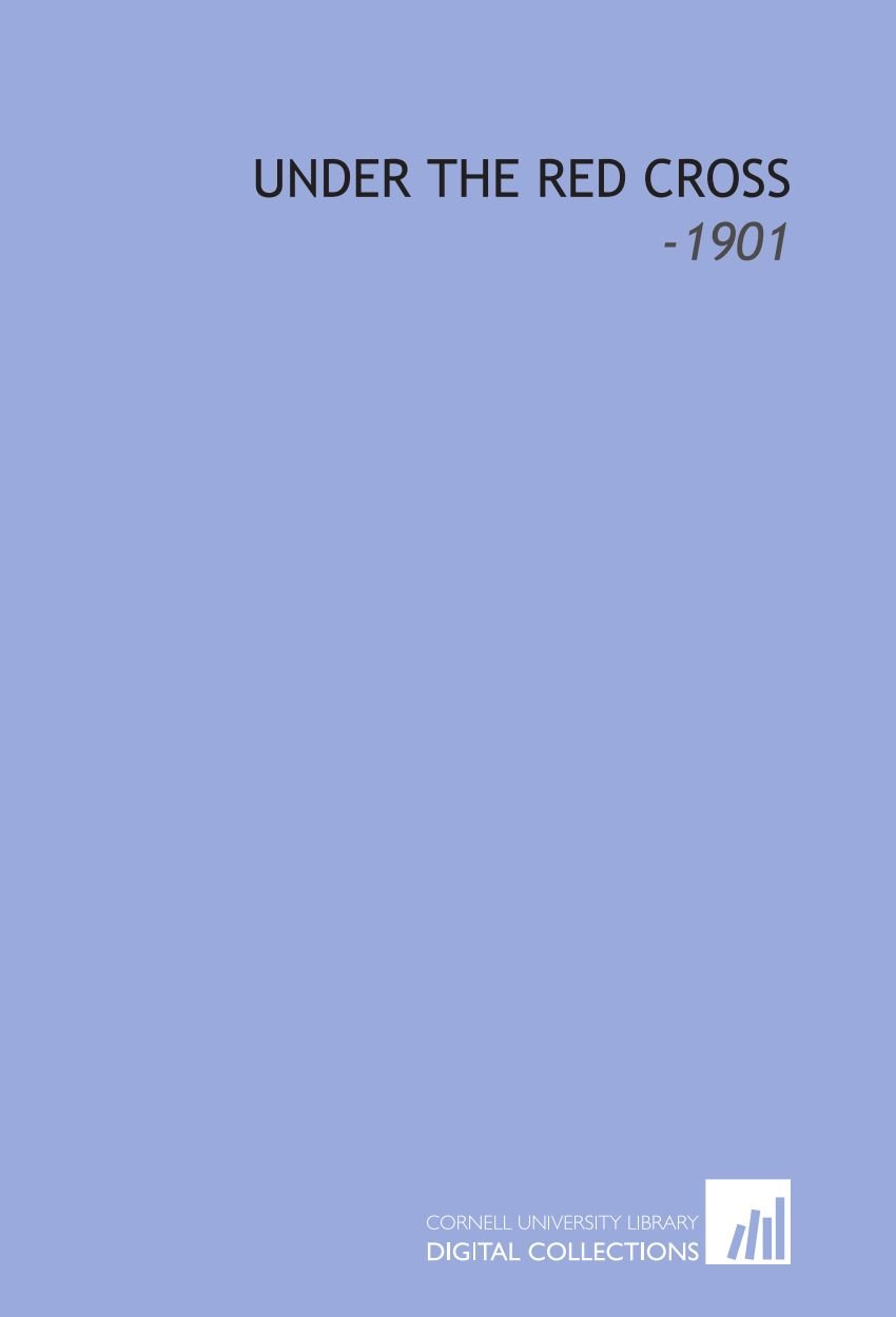 Under the Red Cross: -1901 pdf epub