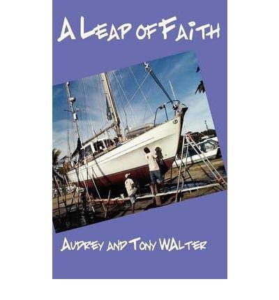 [ [ [ A Leap of Faith [ A LEAP OF FAITH ] By Walter, Tony ( Author )Jul-25-2012 Hardcover ebook