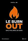 Le burn out: une maladie du don