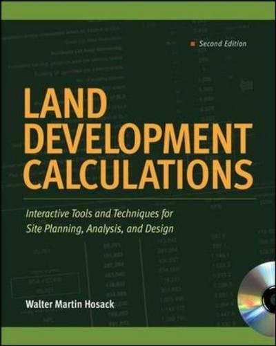 Land Development Calculations: Interactive Tools and Techniques for Site Planning, Analysis, and Design - Housing Design Handbook