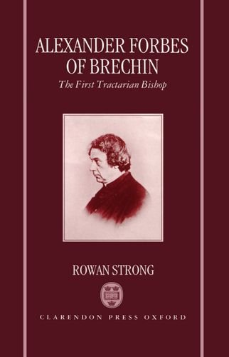 Alexander Forbes of Brechin: The First Tractarian Bishop by Brand: Oxford University Press, USA