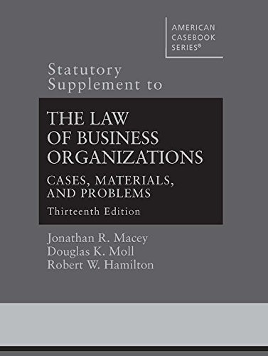 Case Supplement - Statutory Supplement to The Law of Business Organizations, Cases, Materials, and Problems (American Casebook Series)