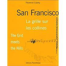 San Francisco: la grille sur les collines: The Grid meets the Hills