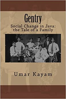 Gentry: Social Change in Java: the Tale of a Family by Umar Kayam (2014-12-28)