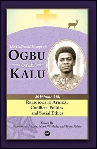Book Religions in Africa: Conflicts, Politics and Social Ethics (Collected Essays of Ogbu Uke Kalu) by Wilhelmina J. Kalu (2010-09-28)