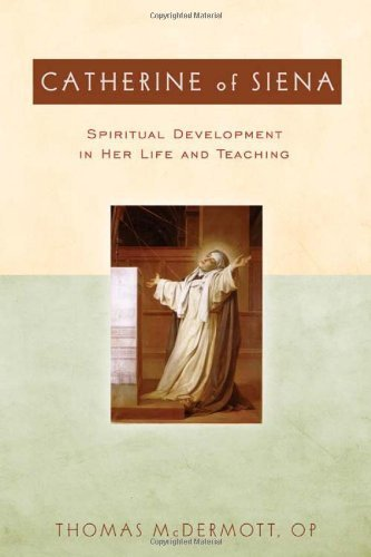 Catherine of Siena: Spiritual Development in Her Life and Teaching