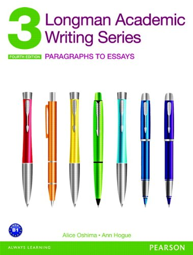 Longman Academic Writing Series 3: Paragraphs to Essays (4th Edition)