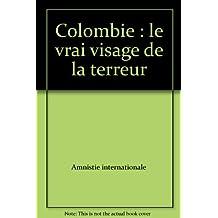 Colombie: Vrai visage de la terreur