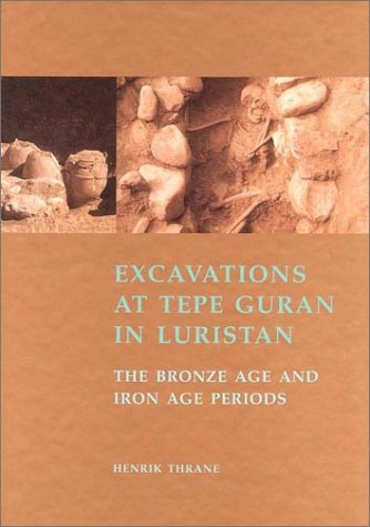 Excavations at Tepe Guran in Luristan: The Bronze Age and Iron Age Periods (JUTLAND ARCH SOCIETY)