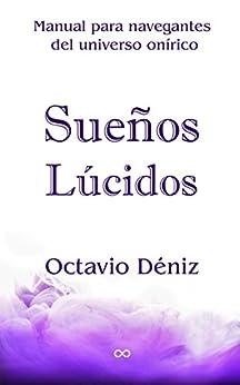 Sueños lúcidos (Spanish Edition) by [Deniz, Octavio]