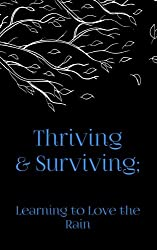Thriving & Surviving: Learning to Love the Rain