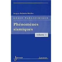 Genie Parasismique T.1-phenomenes Sismiques