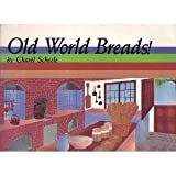 img - for Old World Breads! (Specialty cookbook series) by Charel. Scheele (1988-04-01) book / textbook / text book