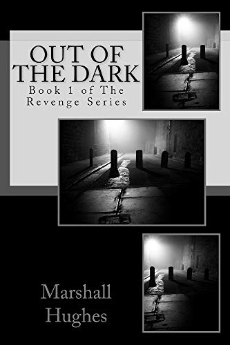 Out Of The Dark (The Revenge Series Book 1)