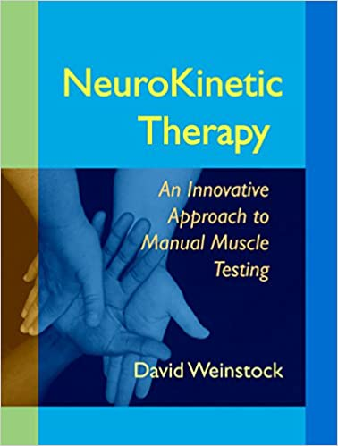 Neurokinetic therapy an innovative approach to manual muscle neurokinetic therapy an innovative approach to manual muscle testing david weinstock 8601234624042 amazon books negle Choice Image