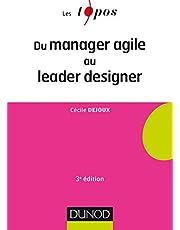 Du Manager Agile Au Leader Designer (les Topos) 3e Éd.