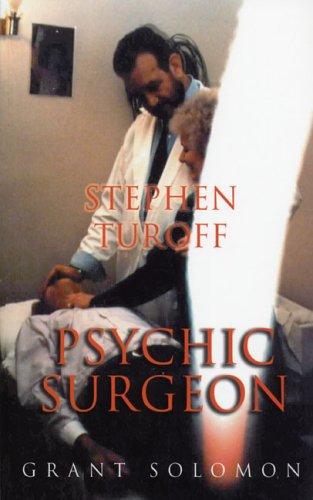 Read Online Stephen Turoff Psychic Surgeon pdf
