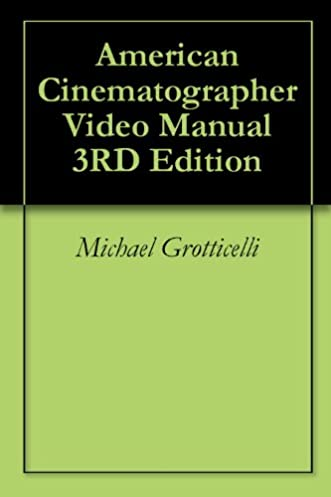 american cinematographer video manual 3rd edition kindle edition rh amazon com Kindle 3rd Generation Kindle Directions