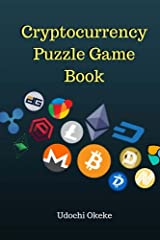 The Cryptocurrency Puzzle Game Book: Learn About Cryptocurrency By Solving Puzzles Paperback