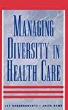 img - for Managing Diversity in Health Care: Proven Tools and Activities for Leaders and Trainers book / textbook / text book