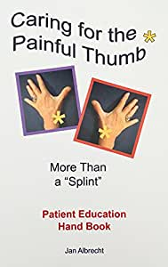 Caring for the Painful Thumb - More Than a Splint