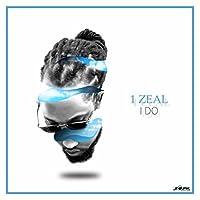 1 Zeal - I Do