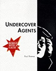 Undercover Agents (Rebels with a Cause)