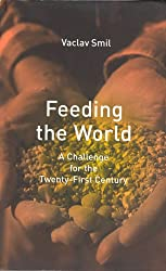 Feeding the World - A Challenge for the Twenty- First Century