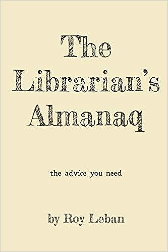 The Librarian's Almanaq: Roy Leban: 9780996256803: Amazon
