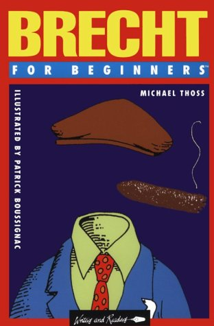 Brecht for Beginners (A Writers and Readers Documentary Comic Book)